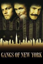 Gangs of New York – Bandele din New York (2002)