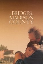 The Bridges of Madison County – Podurile din Madison County (1995)