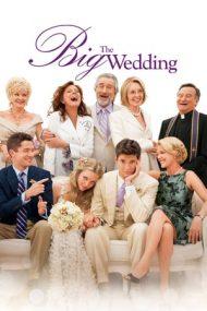 The Big Wedding – Nuntă cu peripeții (2013)