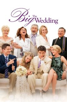 The Big Wedding – Nuntă cu peripeții (2013)