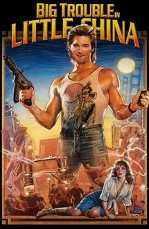 Big Trouble in Little China – Scandal în cartierul chinezesc (1986)