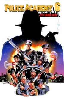 Police Academy 6: City Under Siege – Academia de Poliție 6 (1989)