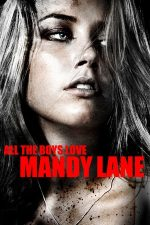 All the Boys Love Mandy Lane – Totul pentru Mandy Lane (2006)