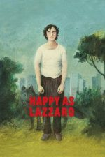 Happy as Lazzaro – Lazzaro cel fericit (2018)