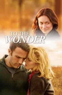 To the Wonder – Minunea dragostei (2012)