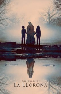 The Curse of La Llorona – Blestemul femeii care plânge (2019)
