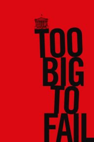 Too Big to Fail – Hazardul moral (2011)