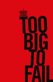 Too Big to Fail – Hazardul moral (2011)