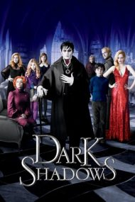 Dark Shadows – Umbre întunecate (2012)