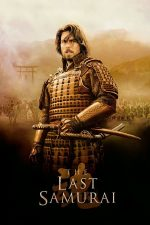 The Last Samurai – Ultimul Samurai (2003)