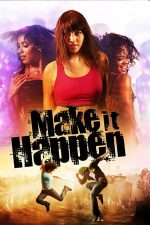Make It Happen – Dansul vieții (2008)