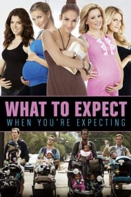 What to Expect When You're Expecting – Pregătește-te, că vine! (2012)