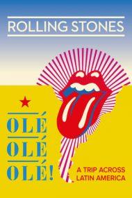 The Rolling Stones Ole, Ole, Ole!: A Trip Across Latin America – The Rolling Stones: Călătorie în America Latină (2016)