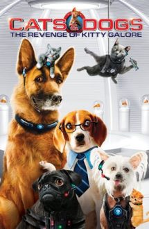 Cats & Dogs: The Revenge of Kitty Galore – Câini și pisici: răzbunarea lui Kitty Galore (2010)