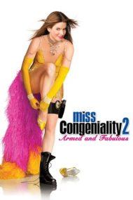 Miss Congeniality 2: Armed & Fabulous – Miss Agent Secret 2: Înarmată și seducătoare (2005)