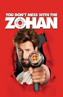 You Don't Mess with the Zohan – Nu te pune cu Zohan (2008)