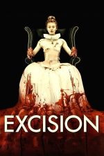 Excision – Excizie (2012)