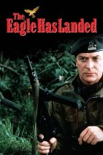 The Eagle Has Landed – Vulturul a aterizat (1976)