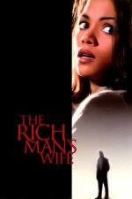 The Rich Man's Wife – Nevastă de om bogat (1996)