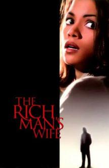 The Rich Man's Wife – Nevastă de om bogat (1996)