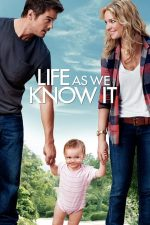 Life as We Know It – Viața așa cum este ea (2010)