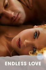 Endless Love – Îndrăgostiți pentru totdeauna (2014)