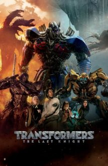 Transformers: The Last Knight – Ultimul cavaler (2017)