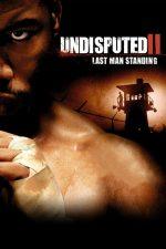 Undisputed 2: Last Man Standing – Iceman: Ultimul Meci (2006)