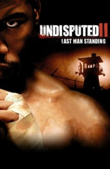 Undisputed 2: Last Man Standing – Iceman: Ultimul Meci (2006)