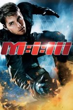 Mission: Impossible 3 – Misiune: Imposibilă 3 (2006)