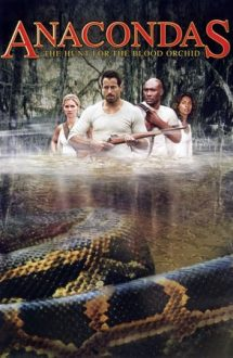 Anacondas: The Hunt for the Blood Orchid – Anaconda 2: Goana după Orhideea Blestemată (2004)