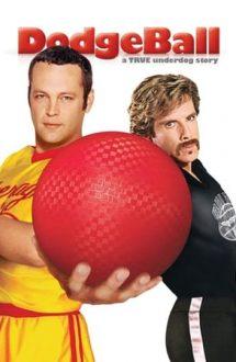 Dodgeball: A True Underdog Story – Păzea la minge! (2004)