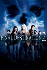 Final Destination 2 – Destinație finală 2 (2003)