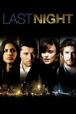 Last Night – Aventură de-o noapte (2010)