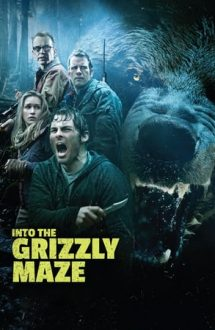 Into the Grizzly Maze –  În labirintul unui grizzly (2015)