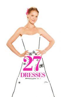 27 Dresses – 27 de rochii (2008)