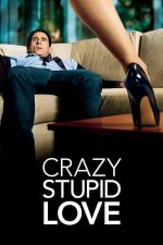 Crazy, Stupid, Love – A naibii dragoste (2011)