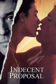 Indecent Proposal – Propunere indecentă (1993)