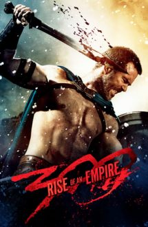 300: Rise of an Empire – 300: Ascensiunea unui imperiu (2014)