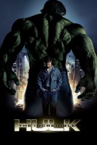 The Incredible Hulk – Incredibilul Hulk (2008)