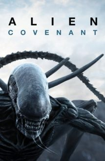 Alien: Covenant – Nava Națiunii: Covenant (2017)