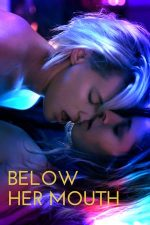 Below Her Mouth (2016)