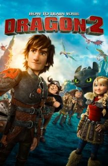 How to Train Your Dragon 2 – Cum să îți dresezi dragonul 2 (2014)