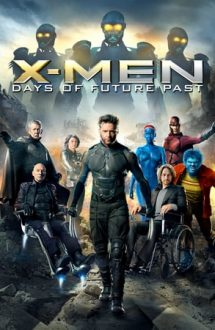 X-Men: Days of Future Past – X-Men: Viitorul este trecut (2014)