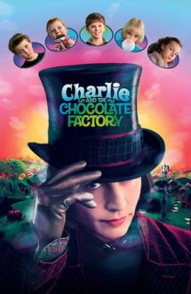 Charlie and the Chocolate Factory – Charlie si Fabrica de Ciocolată (2005)