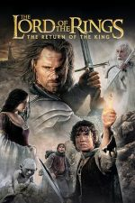 The Lord of the Rings: The Return of the King – Stăpânul inelelor: Întoarcerea regelui (2003)