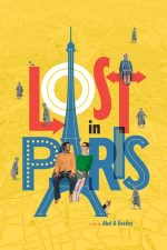 Lost in Paris – Pierduți în Paris (2016)