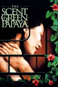The Scent of Green Papaya – Mirosul de papaya verde (1993)