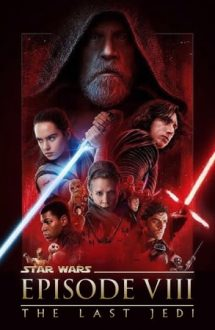 Star Wars: Episode 8 – The Last Jedi – Star Wars: Ultimii Jedi (2017)