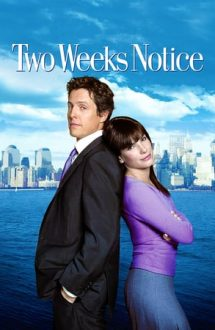 Two Weeks Notice – Dragoste cu preaviz (2002)